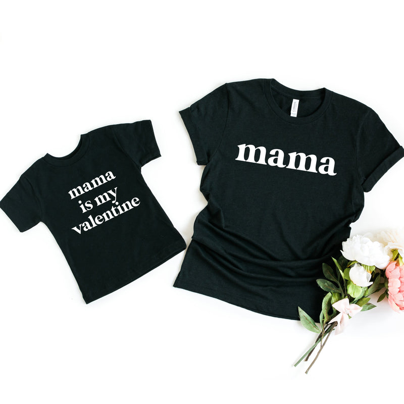 Mama and Mama is my Valentine Matching T-Shirts