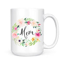 Floral Wreath Mom Mug - Coffee Mug - GIFTABLE GOODIES
