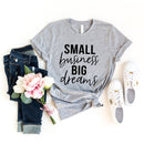 Small Business Big Dreams T-Shirt