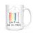 When It Rains Look For Rainbows Mug