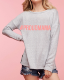 Proud Mama Sweatshirt