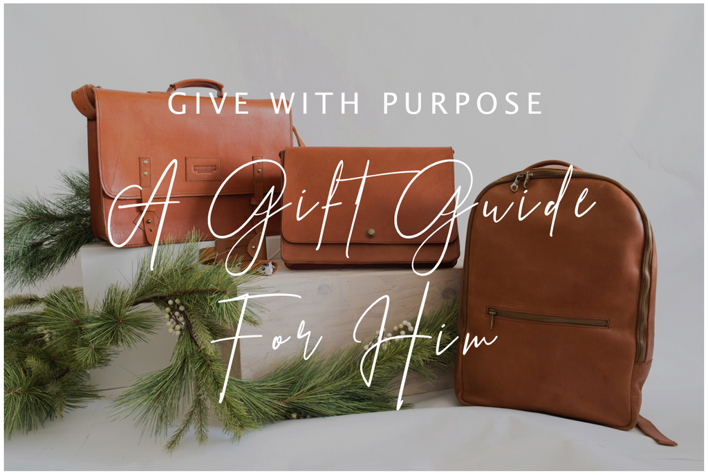 GIVE WITH PURPOSE // A Gift Guide for Him