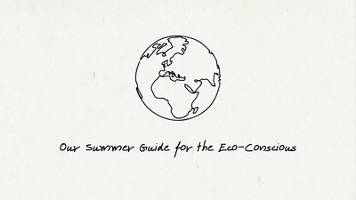Sustainable Summer Guide