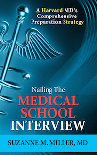Nailing the Medical School Interview is available now!