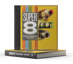 Super 8: An Illustrated History by Danny Plotnick