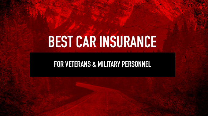 BEST CAR INSURANCE FOR VETERANS & MILITARY PERSONNEL