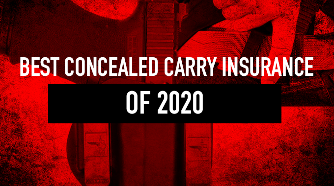 BEST CONCEALED CARRY INSURANCE 2020
