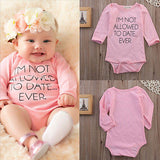 I'm not allowed to date EVER! 0-24M baby romper - TheBabyShoppie