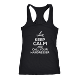 Keep Calm And Call Your Hairdresser!