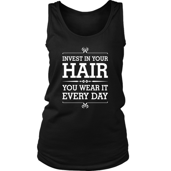 Invest In Your Hair -You Wear It Every Day! Tank