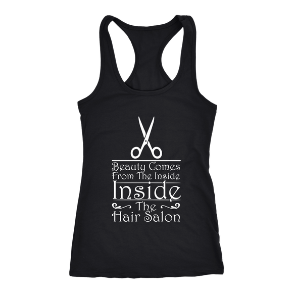 Beauty Comes From The Inside (Inside The Hair Salon!) Racerback Tank