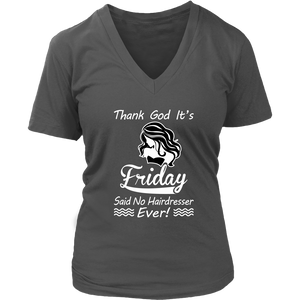 Thank God It's Friday (Said No Hairdresser - Ever!) Ladies V-Neck Shirt