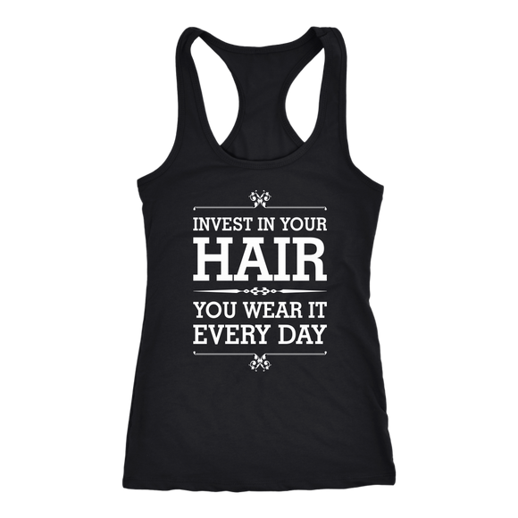 Invest In Your Hair -You Wear It Every Day! Racerback Tank