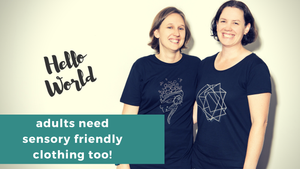 Hello world, adults need sensory friendly clothing too!