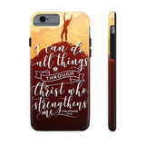 """All things Through Christ"" Case Mate Tough Phone Cases"