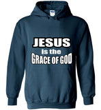 Jesus is the Grace of God - Hoodie - Scripture on Back