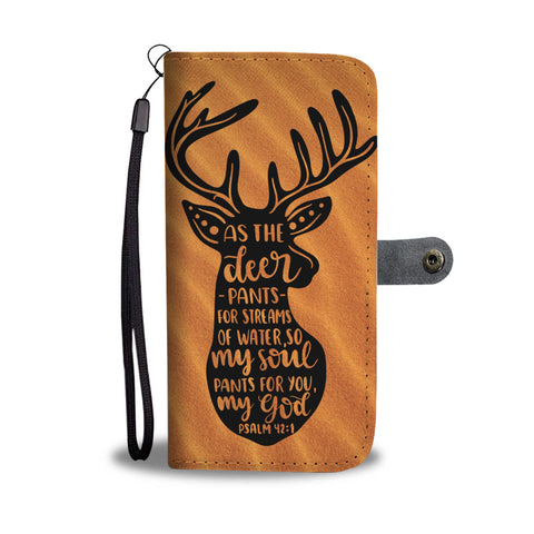 As The Deer Pants For Water - Christian Wallet Phone Case