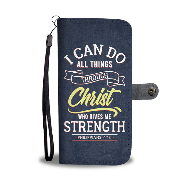 I Can Do All Things - Christian  Wallet Phone Case