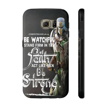 """Be Watchful Stand Firm"" Case Mate Tough Phone Cases"