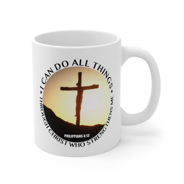 """I Can Do All Things Through Christ"" Mug 11oz"