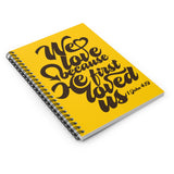 He First Loved Us Spiral Notebook - Ruled Line