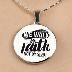 We Walk By Faith - Luxury Christian Necklace