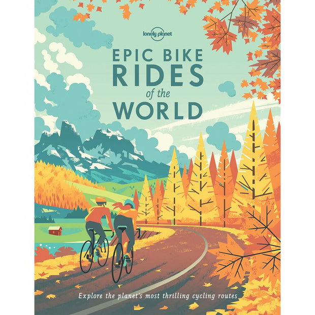 Lonely Planet: Epic Bike Rides of the World - Maats