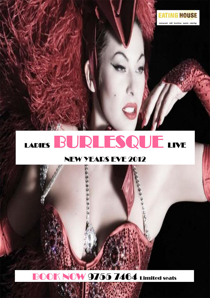 New Year's Eve Burlesque Live 2012 Eating House Rowville Events