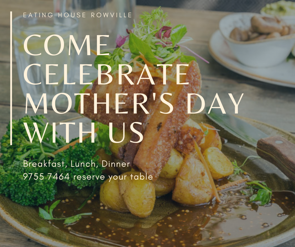 Mother's Day 2019 Eating House Rowville Events