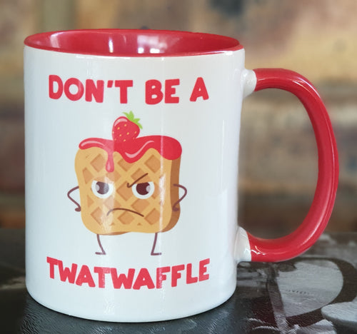 Don't Be A Twat-Waffle