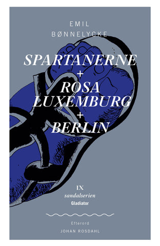 Spartanerne + Rosa Luxemburg + Berlin