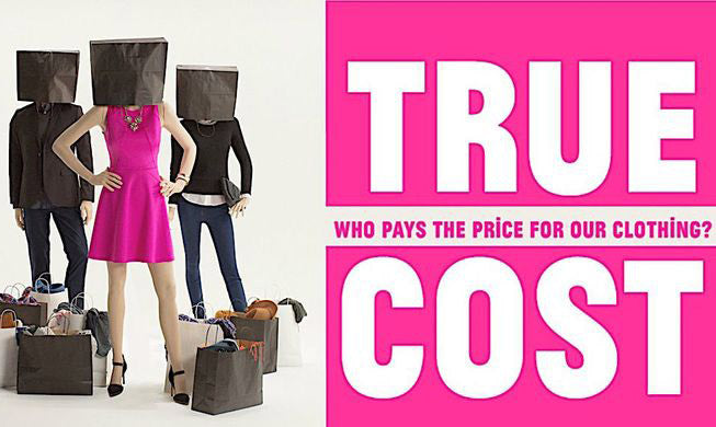 THE TRUE COST · EL DOCUMENTAL QUE CAMBIARÁ TU FORMA DE VESTIR