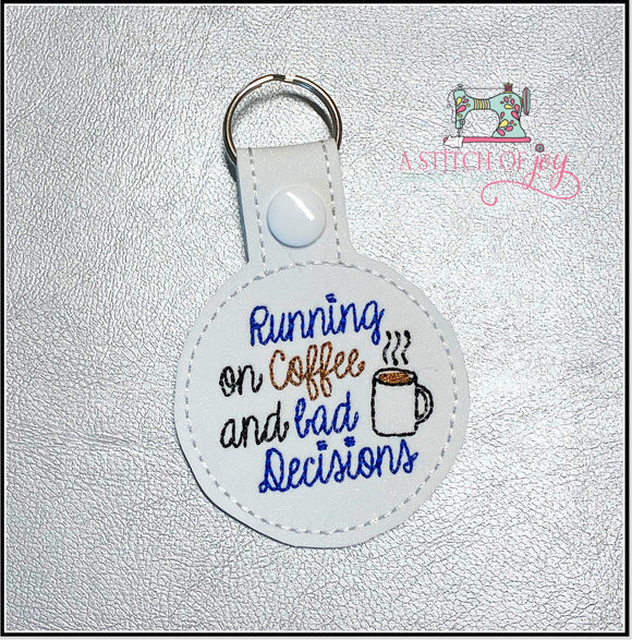 Running on Coffee and Bad Decisions Key Fob