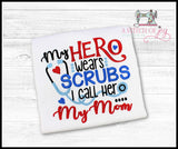 My Hero Wears Scrubs I Call Her My Mom