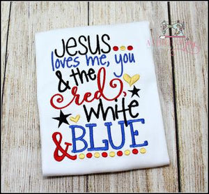 Jesus Loves Me, You and Red White and Blue
