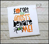 Forget Ghosts Beware of Me