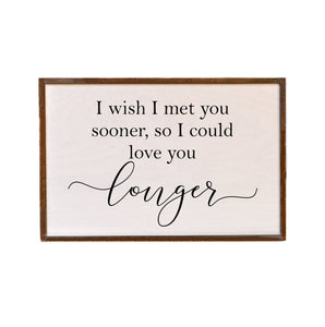 12x18 I Wish I Met You Sooner Wood Wall Art
