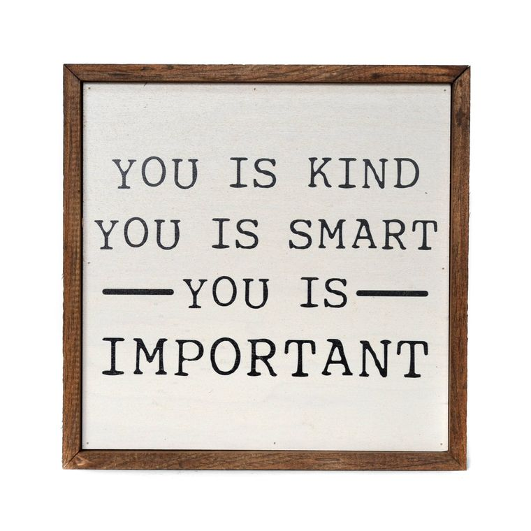"""You Is Smart You Is Kind You is Important"" - Made in USA Wooden Wall Hanging"