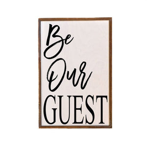 """Be Our Guest"" - Made in USA Wooden Wall Hanging"