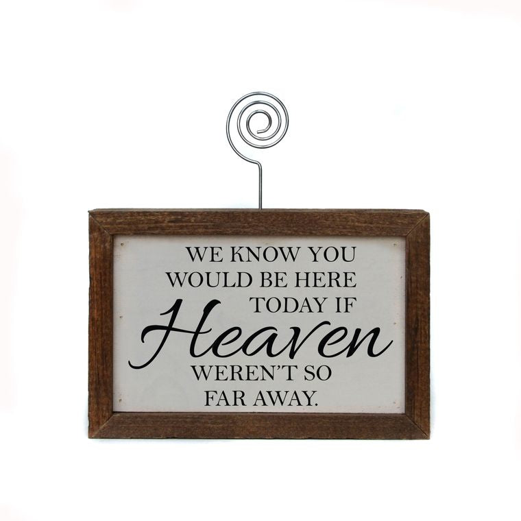 """We Know You Would Be Here Today"" - Made in USA Wooden Picture Block"