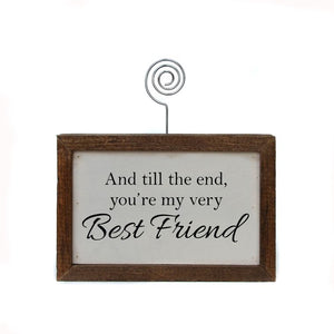 Tabletop Picture Block - And Til The End You're My Very Best Friend