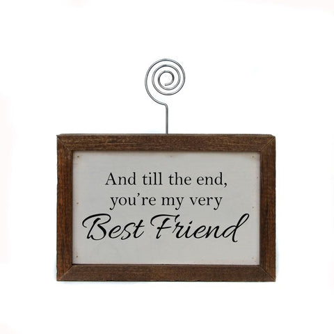 """Til The End You're My Very Best Friend"" - Made in USA Wooden Picture Block"
