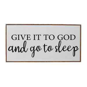 Farmhouse Signs - 32x16 Give It To God And Go To Sleep Horizontal Wall Hanging