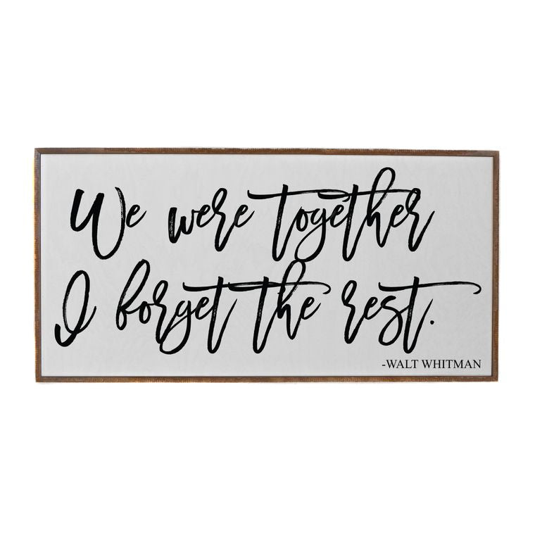 """We Were Together I Forget The Rest"" - Made in USA Wooden Wall Hanging"