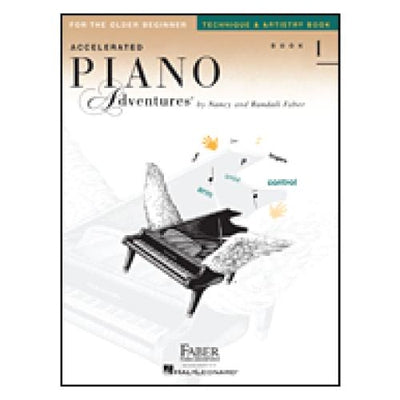 Accelerated Piano Adventures For The Late Beginner Technique and Artistry Book Level 1