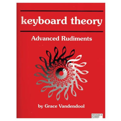 Keyboard Theory Advanced Rudiments 2nd Edition