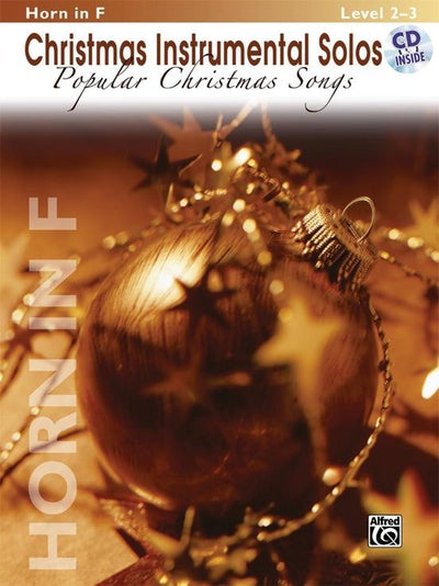 Christmas Instrumental Solos: Popular Christmas Songs - Horn in F Book & CD
