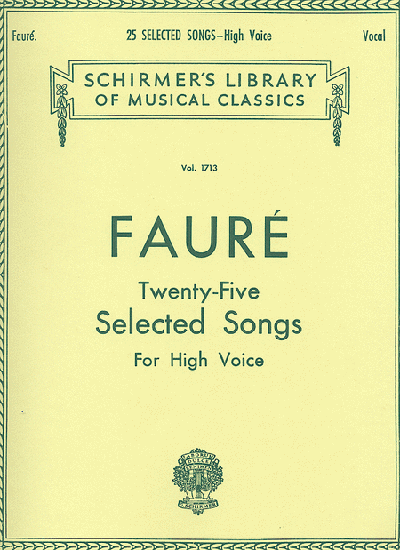 Faure 25 Selected Songs High Voice Schirmer's