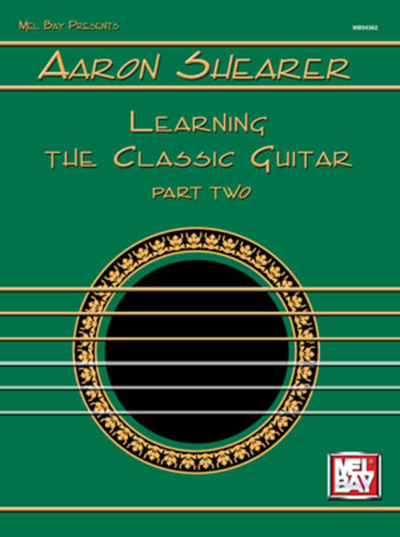 Aaron Shearer Learning Classic Guitar Part 2