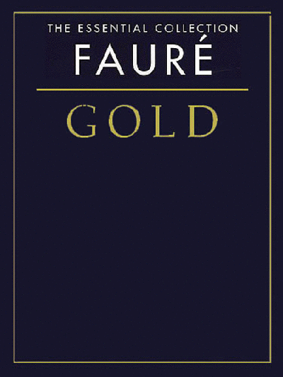 Faure Gold - The Essential Collection - Solo Piano